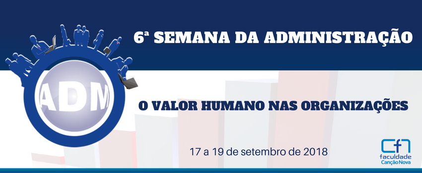 Faculdade Canção Nova promove 6ª Semana da Administração